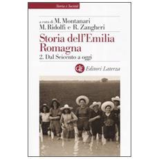 Storia dell'Emilia Romagna. Vol. 2: Dal Seicento a oggi.