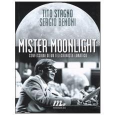 Mister Moonlight. Confessioni di un telecronista lunatico
