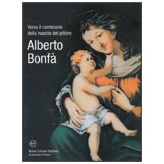 Verso il centenario della nascita del pittore Alberto Bonfà