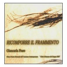Ricomporre il frammento. Giancarla Frare