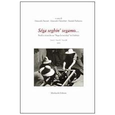 Séga seghin' segamo. . . Studi e ricerche su «Sega la vecchia» in Umbria. Con DVD