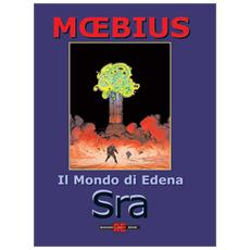 Mondo Di Edena (Il) 01 - Sra (Moebius)