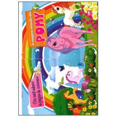 Il mondo magico dei pony. Con adesivi