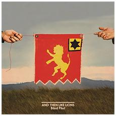 Blind Pilot - And Then Like Lions