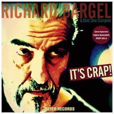 Richard Bargel - It's Crap!