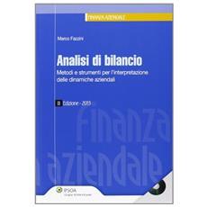 Analisi di bilancio. Metodi e strumenti per l'interpretazione delle dinamiche aziendali. Con CD-ROM