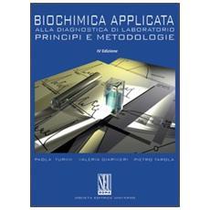 Biochimica applicata alla diagnostica di laboratorio. Principi e metodologie
