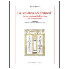 La «colonna dei Francesi». Arte e storia nella Ravenna del Cinquecento