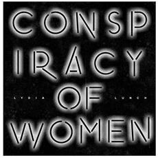 Lydia Lunch - Conspiracy Of Woman