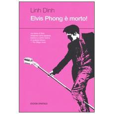 Elvis Phong � morto!