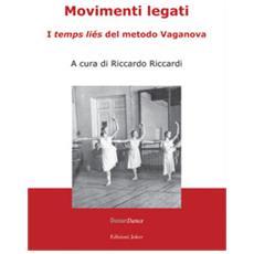 Movimenti legati. i «temps liés» del metodo vaganova. ediz. illustrata