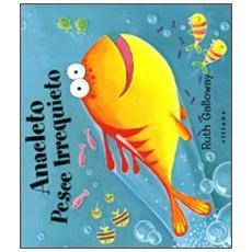 Anacleto pesce irrequieto