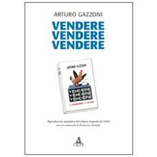 Vendere vendere vendere. Riproduzione anastatica del volume originale del 1928 con un commento di Francesco Casadei