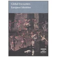 Global encounters, european identities