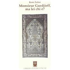 Monsieur Gurdjieff, ma lei chi è?