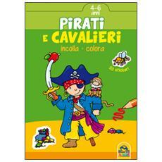 Pirati e cavalieri. Incolla e colora. Con adesivi