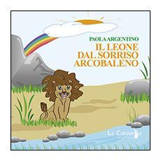 Il leone dal sorriso arcobaleno