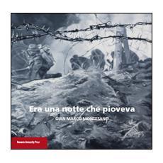 Era una notte che pioveva. Gian Marco Montesano. Catalogo della mostra (Bologna, 20 dicembre 2015-31 gennaio 2016)