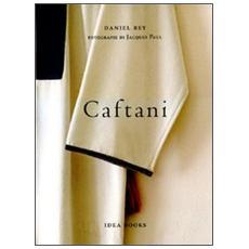 Caftani. Ediz. italiana, francese e inglese