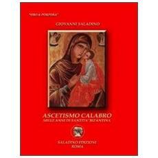 Ascetismo calabro. Mille anni di santità bizantina