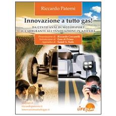 Innovazione a tutto gas. Da cento anni di motosport il carburante all'innovazione in azienda