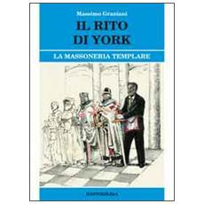 Il rito di York. La massoneria templare