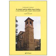 Il crinale Sud-Est della linea gotica. Le chiese distrutte, quelle scampate e dintorni notabili ovvero le pietre sono parole