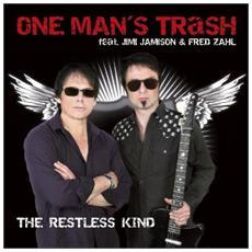 One Man's Trash - Restless Kind
