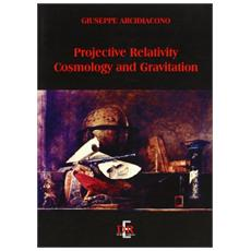 Projective relativity. Cosmology and gravitation