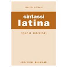 Sintassi latina. Per le Scuole superiori