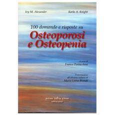 Cento domande e risposte su osteoporosi e osteopatia