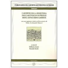 L'archivio della segreteria degli arcivescovi di Firenze. Vol. 2/1: Mons. Giovacchino Limberti.