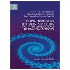 Fractal dimensions for Fractal structures and their applications to financial markets