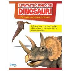 Il fantastico mondo dei dinosauri