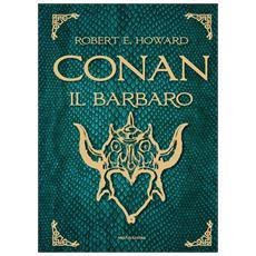 Robert E. Howard - Conan Il Barbaro