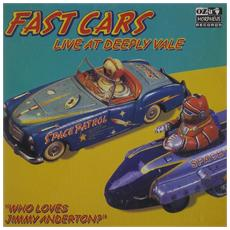 Fast Cars - Who Loves Jimmy Anderson Live At Deeply Vale