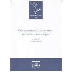 Cristianesimo cristianesimi. Fra conflitti e ricerca di pace