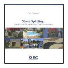 Stone Splitting. Characteristics, technologies and applications
