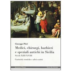 Medici, chirurgi, barbieri e speziali antichi