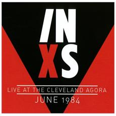 Inxs - Live At The Cleveland Agora June 1984