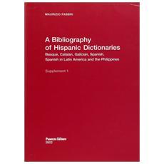 Bibliography of Hispanic Dictionaries. Basque, Catalan, Galician, Spanish, Spanish in Latin America and the Philippines. Ediz. italiana, inglese e spagnola