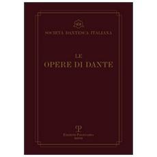 Le opere di Dante. Testo critico della Società Dantesca Italiana