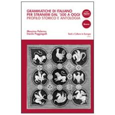Grammatiche di italiano per stranieri dal 500 ad oggi. Profilo storico e antologia di testi commentati
