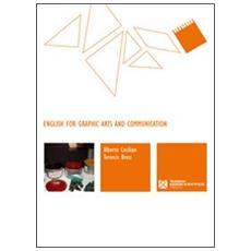 English for graphic arts and communication. Ediz. italiana e inglese