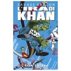 Ira di Khan. Savage Dragon (L') . Vol. 2