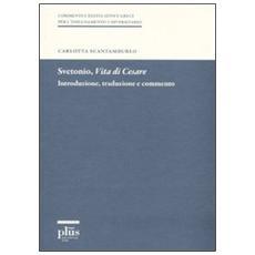 Svetonio, vita di Cesare. Introduzione, traduzione e commento
