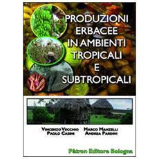Produzioni erbacee in ambienti tropicali e subtropicali
