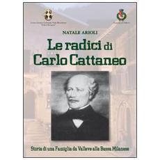 Le radici di Carlo Cattaneo. storia di una famiglia da Valleve alla bassa Bergamasca