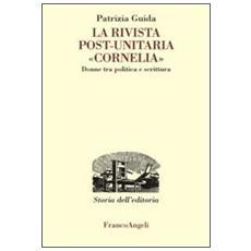 La rivista postunitaria «Cornelia». Donne tra politica e scrittura
