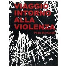 Viaggio intorno alla violenza